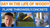 Day in the Life of Woody - Episode 9 - Flame Thrower, Concrete Pouring, New Camera