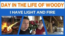 Day in the Life of Woody - Episode 11 - Let there be Light and Fire