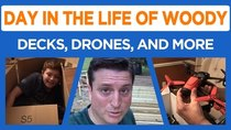 Day in the Life of Woody - Episode 17 - Let's Build a Deck, Get a Drone, and more