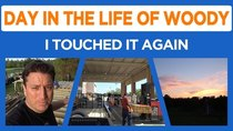 Day in the Life of Woody - Episode 19 - Touched it Again