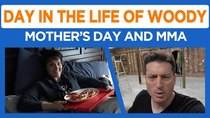 Day in the Life of Woody - Episode 25 - Mother's Day, More Power, WoodyCraft, MMA