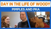 Day in the Life of Woody - Episode 28 - I HATE PIMPLES!!!