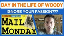 Day in the Life of Woody - Episode 29 - Ignore Your Passion???