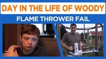 Day in the Life of Woody - Episode 31 - Sad Colin / Flame Thrower Fail