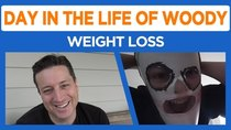 Day in the Life of Woody - Episode 35 - Weight Loss and Shenanigans