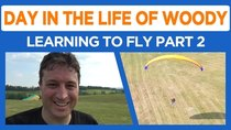 Day in the Life of Woody - Episode 37 - Learning To Fly Part 2 - Paramotor