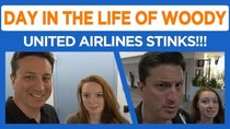 Day in the Life of Woody - Episode 39 - United Airlines You Stink!