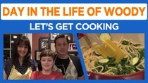 Day in the Life of Woody - Episode 41 - Colin, Jackie, and Woody get Cooking