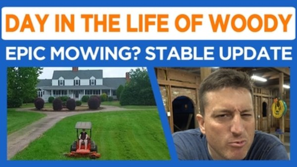 Day in the Life of Woody - S2016E44 - Most Epic Mowing Sequence in YouTube History!