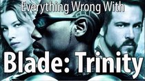 CinemaSins - Episode 39 - Everything Wrong With Blade: Trinity