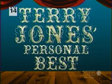 Terry Jones's Personal Best