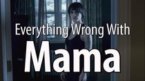CinemaSins - Episode 46 - Everything Wrong With Mama