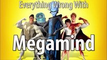 CinemaSins - Episode 48 - Everything Wrong With Megamind
