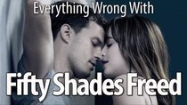 CinemaSins - Episode 49 - Everything Wrong With Fifty Shades Freed