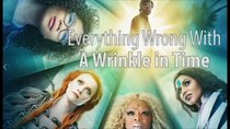 CinemaSins - Episode 52 - Everything Wrong With A Wrinkle in Time
