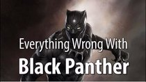 CinemaSins - Episode 54 - Everything Wrong With Black Panther