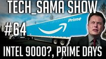 Aurelien_Sama: Tech_Sama Show - Episode 64 - Tech_Sama Show #64 : Intel I5 et I7 9000, Prime Days