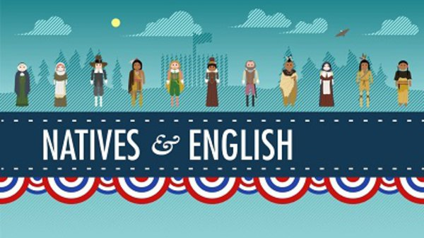 Crash Course US History - Ep. 3 - The Natives and the English
