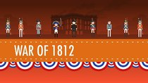 Crash Course US History - Episode 11 - The War of 1812
