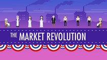 Crash Course US History - Episode 12 -  The Market Revolution