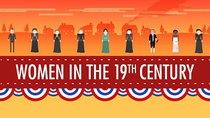 Crash Course US History - Episode 16 -  Women in the 19th Century