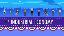 Crash Course US History - Episode 23 - Industrial Economy