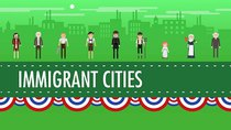 Crash Course US History - Episode 25 -  Growth, Cities, and Immigration