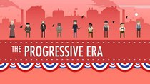 Crash Course US History - Episode 27 - The Progressive Era