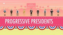 Crash Course US History - Episode 29 - Progressive Presidents