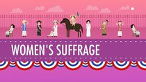 Crash Course US History - Episode 31 - Women's Suffrage