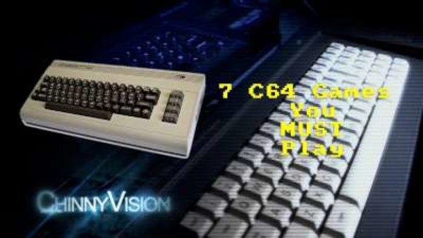 ChinnyVision - S01E241 - Seven Commodore 64 Games You MUST Play