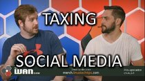 The WAN Show - Episode 216 - Countries Tax Social Media