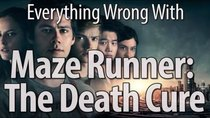 CinemaSins - Episode 63 - Everything Wrong With Maze Runner: The Death Cure