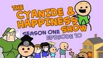 The Cyanide & Happiness Show - Episode 10 - Episode Schmepisode