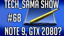Aurelien_Sama: Tech_Sama Show - Episode 68 - Tech_Sama Show #68 : Leak Galaxy Note 9, GTX 2080?