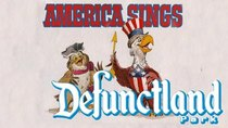 Defunctland - Episode 14 - The History of Disneyland's America Sings