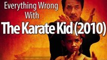 CinemaSins - Episode 67 - Everything Wrong With The Karate Kid (2010)