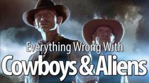 CinemaSins - Episode 71 - Everything Wrong With Cowboys & Aliens