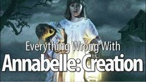 CinemaSins - Episode 72 - Everything Wrong With Annabelle: Creation