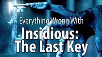 CinemaSins - Episode 35 - Everything Wrong With Insidious: The Last Key