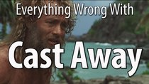CinemaSins - Episode 43 - Everything Wrong With Cast Away