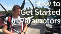 Day in the Life of Woody - Episode 27 - Everything You Need to Know to Get Started in Paramotors
