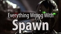 CinemaSins - Episode 77 - Everything Wrong With Spawn