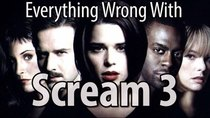 CinemaSins - Episode 79 - Everything Wrong With Scream 3