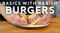 Basics with Babish - Episode 1 - Burgers