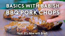 Basics with Babish - Episode 2 - Barbecue Pork Chops (feat. It's Alive with Brad)