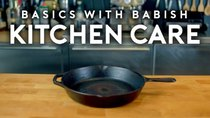 Basics with Babish - Episode 8 - Kitchen Care