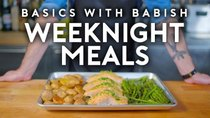 Basics with Babish - Episode 11 - Weeknight Meals
