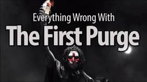 CinemaSins - Episode 83 - Everything Wrong With The First Purge