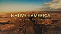Native America - Episode 1 - From Caves to Cosmos